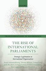 The Rise of International Parliaments: Strategic Legitimation in International Organizations